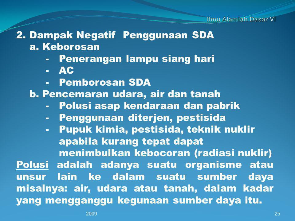 2. Dampak Negatif Penggunaan SDA a. Keborosan