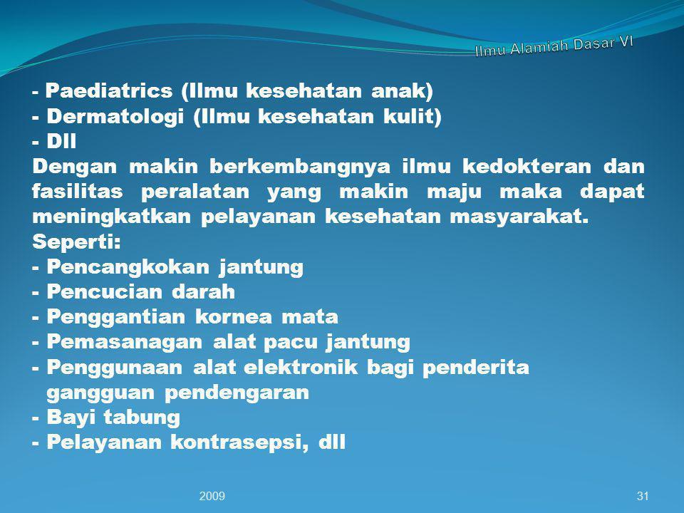 - Dermatologi (Ilmu kesehatan kulit) - Dll