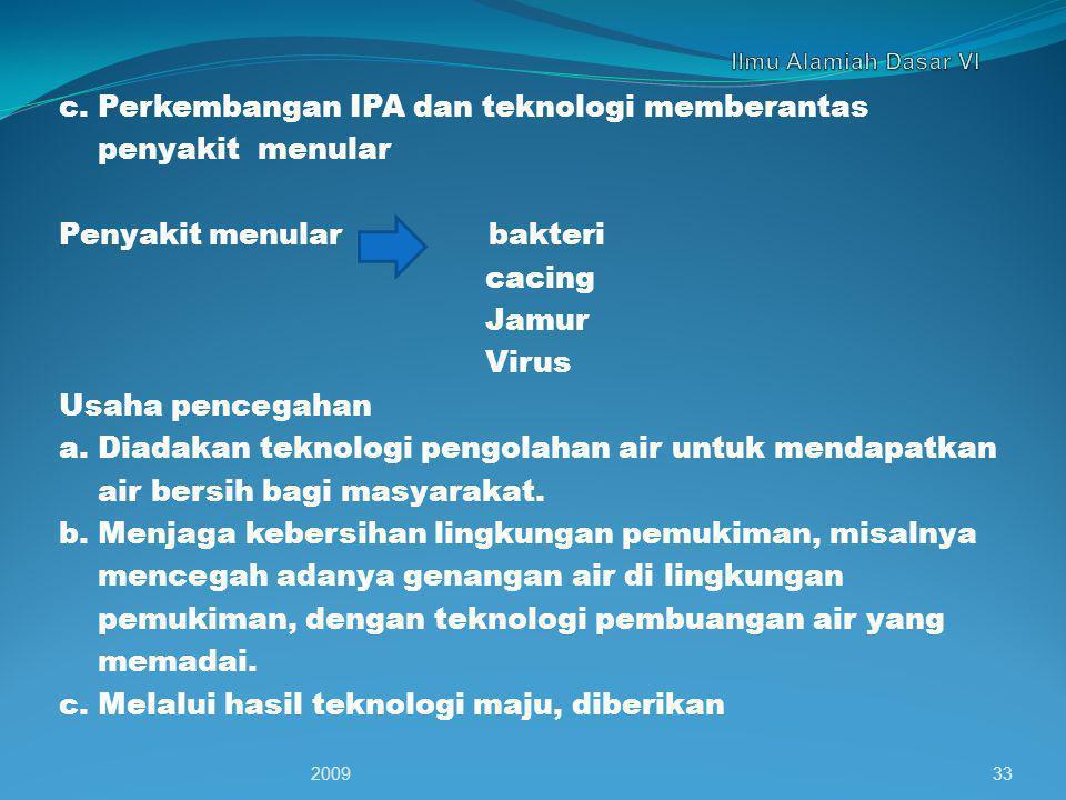 c. Perkembangan IPA dan teknologi memberantas penyakit menular