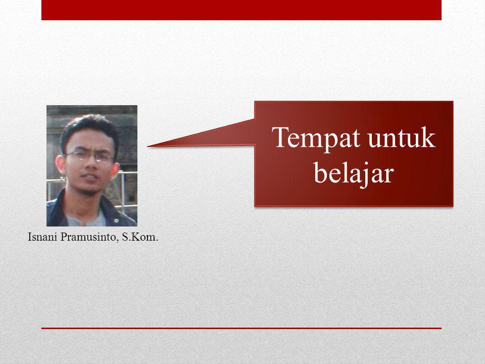 Tempat untuk belajar Isnani Pramusinto, S.Kom.