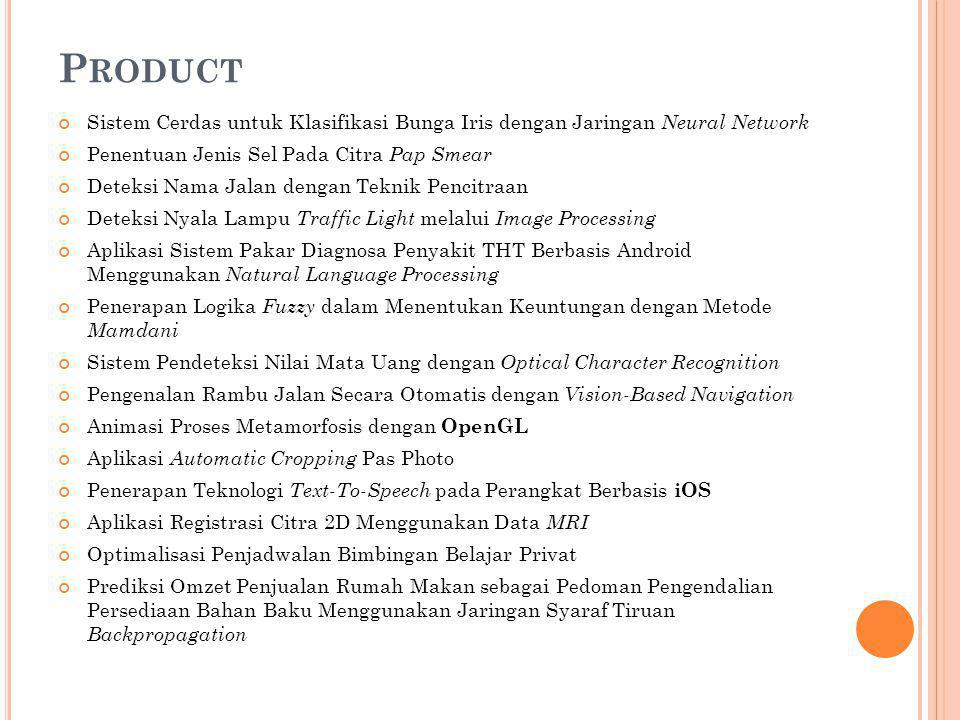 Product Sistem Cerdas untuk Klasifikasi Bunga Iris dengan Jaringan Neural Network. Penentuan Jenis Sel Pada Citra Pap Smear.