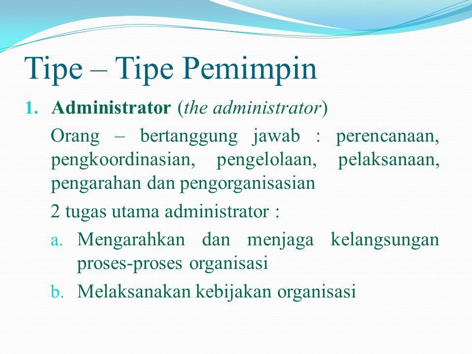 Tipe – Tipe Pemimpin Administrator (the administrator)