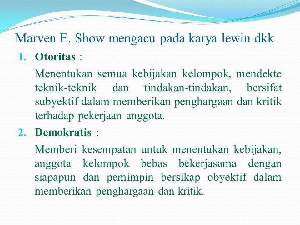 Marven E. Show mengacu pada karya lewin dkk