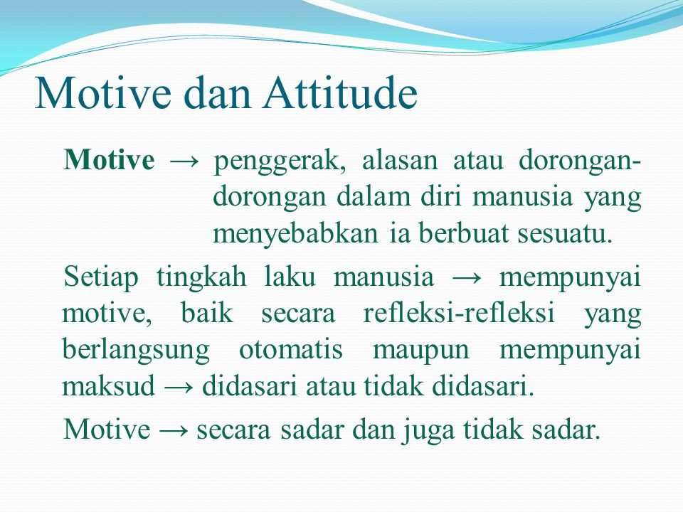 Motive dan Attitude