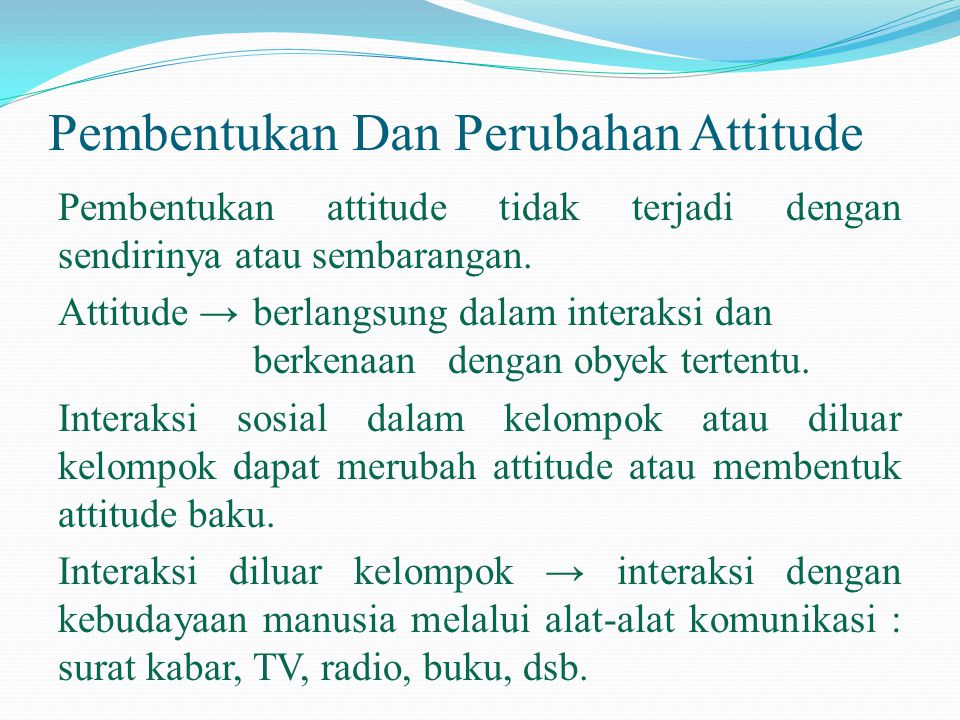 Pembentukan Dan Perubahan Attitude