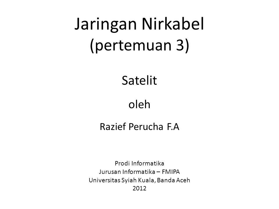 Jaringan Nirkabel (pertemuan 3) Satelit oleh Razief Perucha F