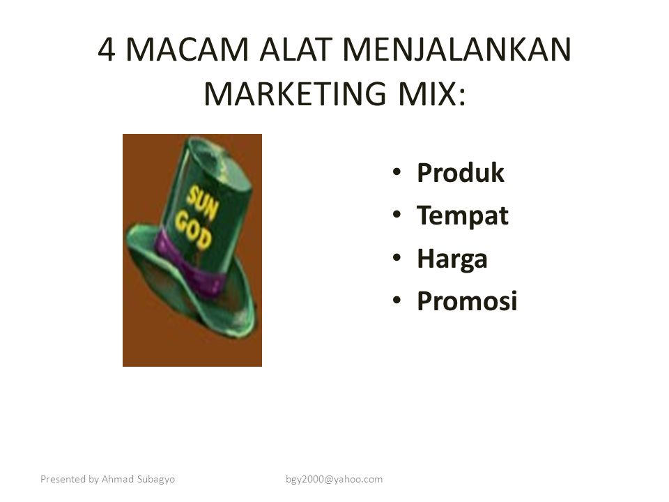 4 MACAM ALAT MENJALANKAN MARKETING MIX: