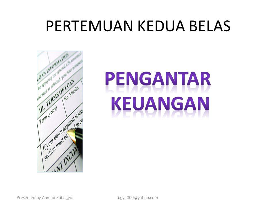 PENGANTAR KEUANGAN PERTEMUAN KEDUA BELAS Presented by Ahmad Subagyo