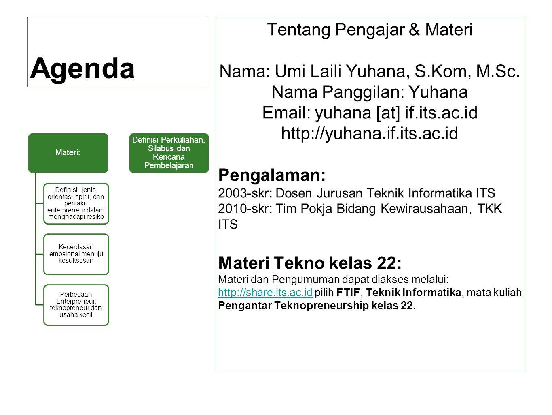 Agenda Tentang Pengajar & Materi Nama: Umi Laili Yuhana, S.Kom, M.Sc.