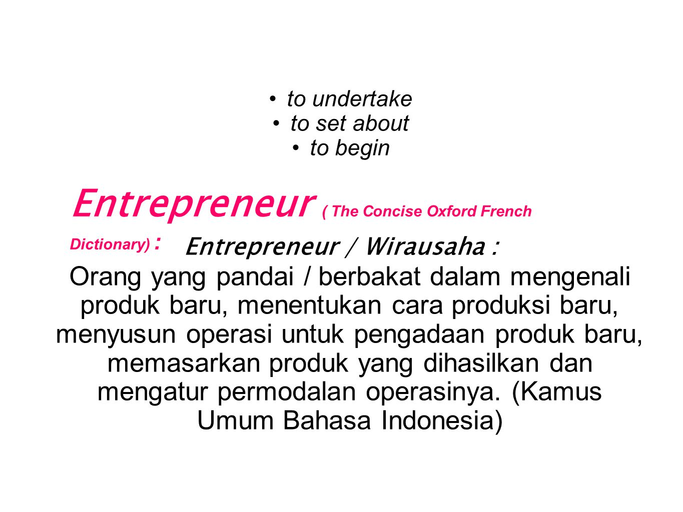 Entrepreneur ( The Concise Oxford French Dictionary) :