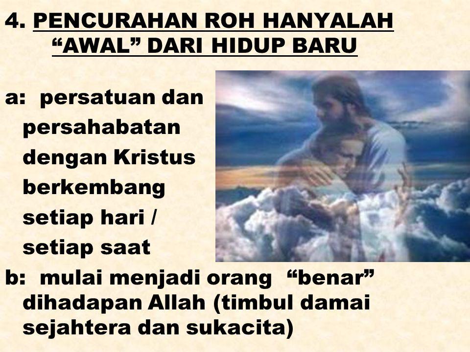 4. PENCURAHAN ROH HANYALAH AWAL DARI HIDUP BARU