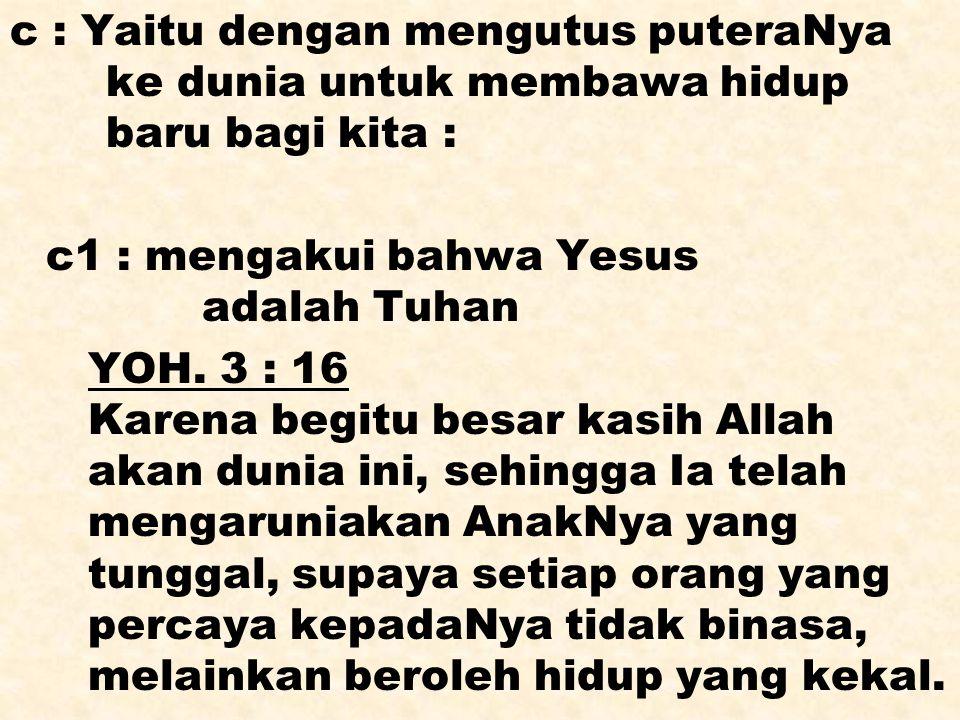 c1 : mengakui bahwa Yesus adalah Tuhan