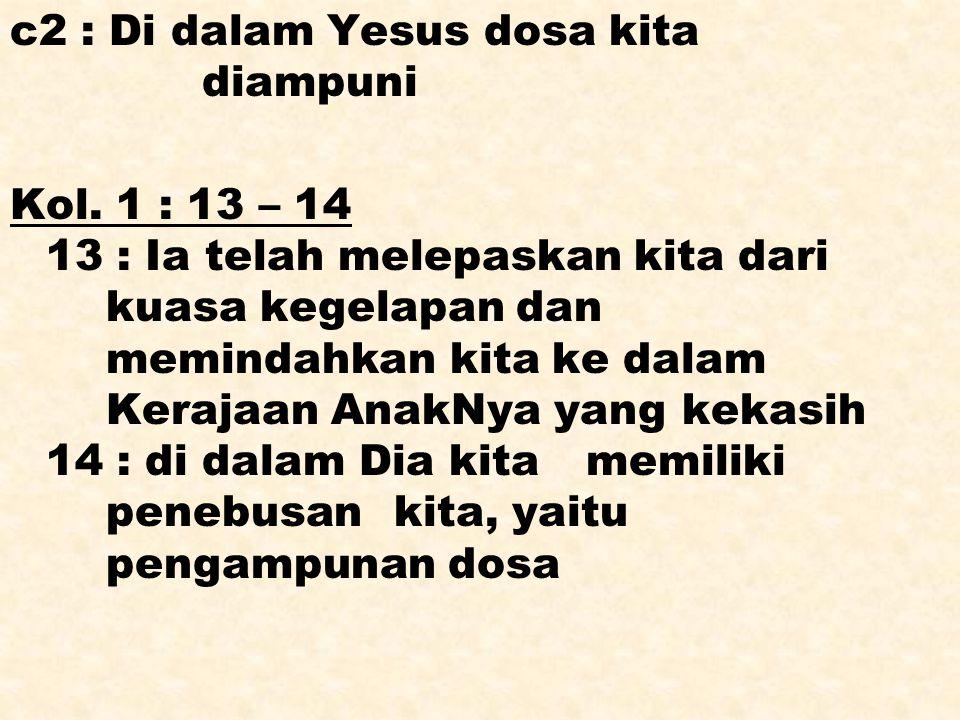 c2 : Di dalam Yesus dosa kita diampuni Kol
