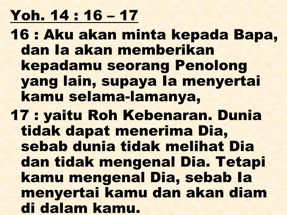 Yoh. 14 : 16 – 17