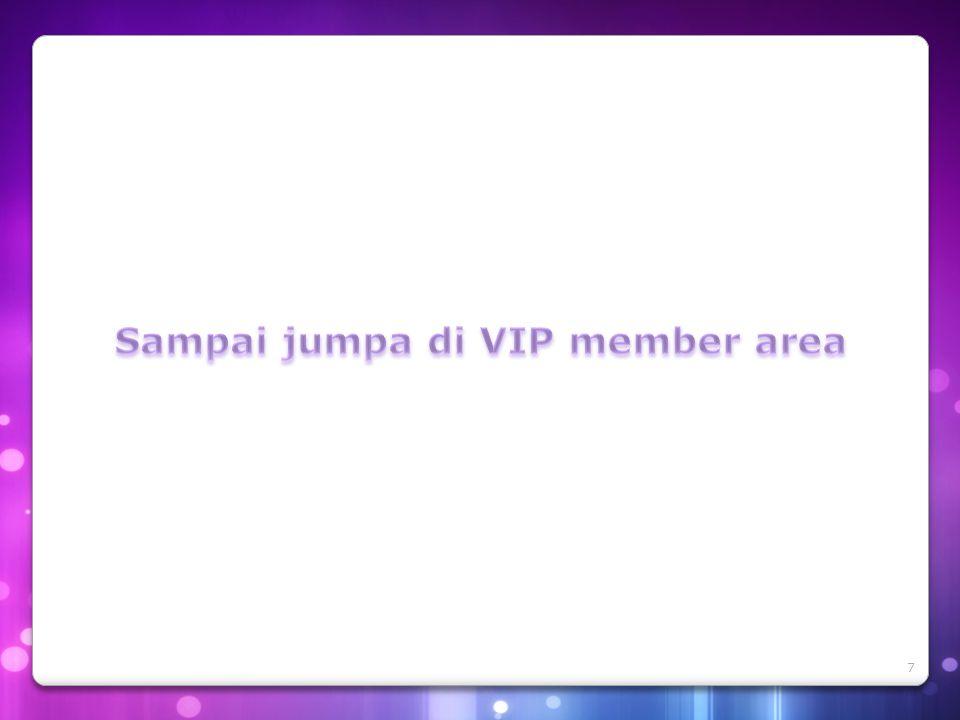 Sampai jumpa di VIP member area