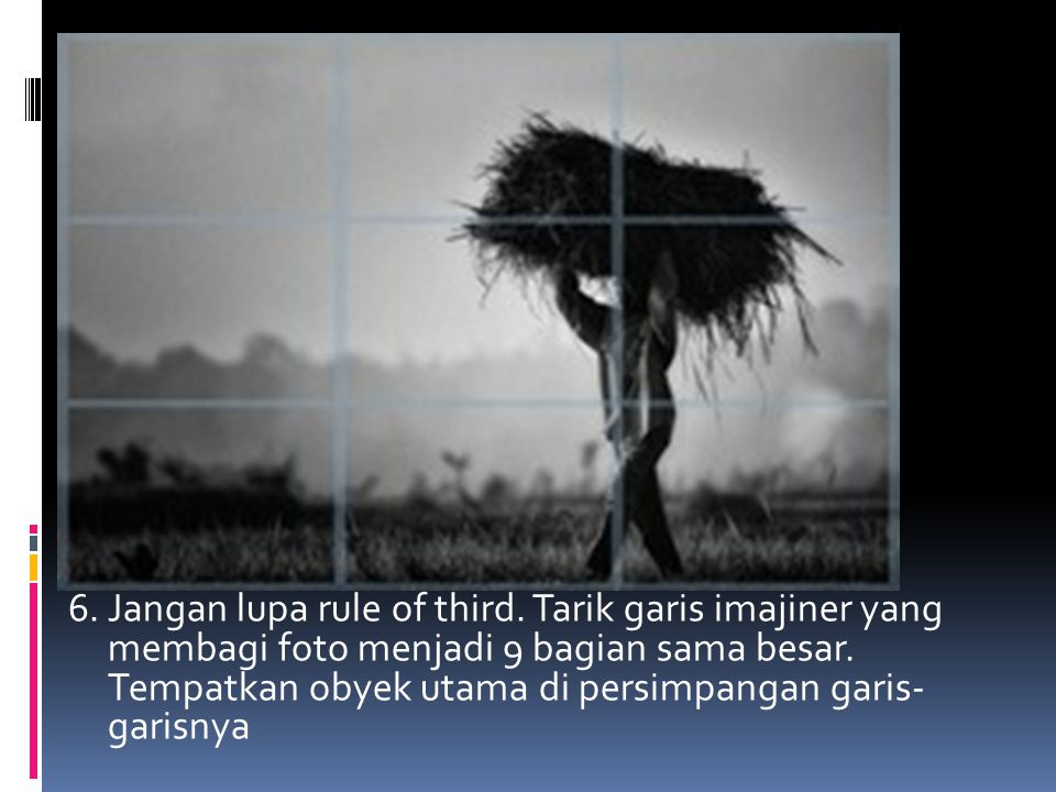 6. Jangan lupa rule of third