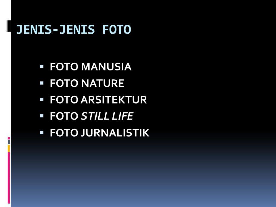 JENIS-JENIS FOTO FOTO MANUSIA FOTO NATURE FOTO ARSITEKTUR