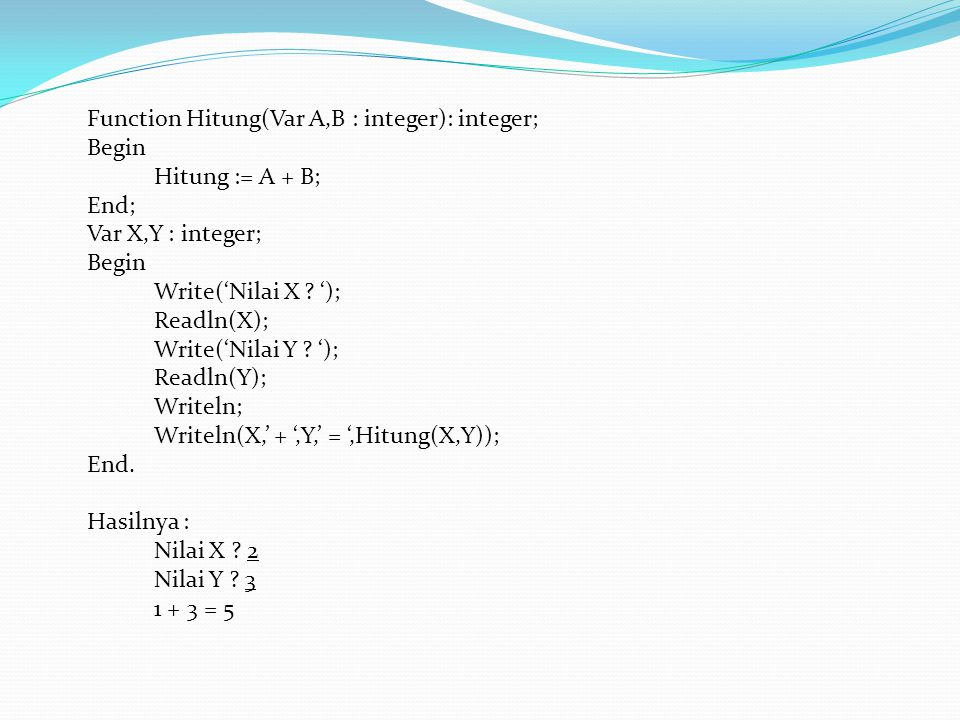 Function Hitung(Var A,B : integer): integer;