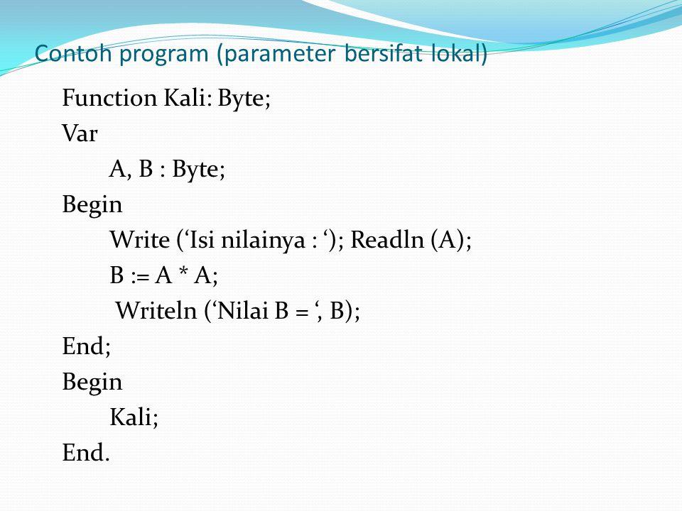 Contoh program (parameter bersifat lokal)