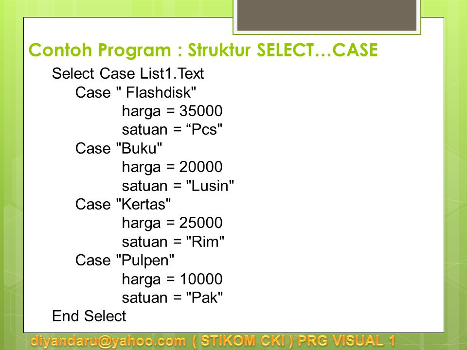 Contoh Program : Struktur SELECT…CASE