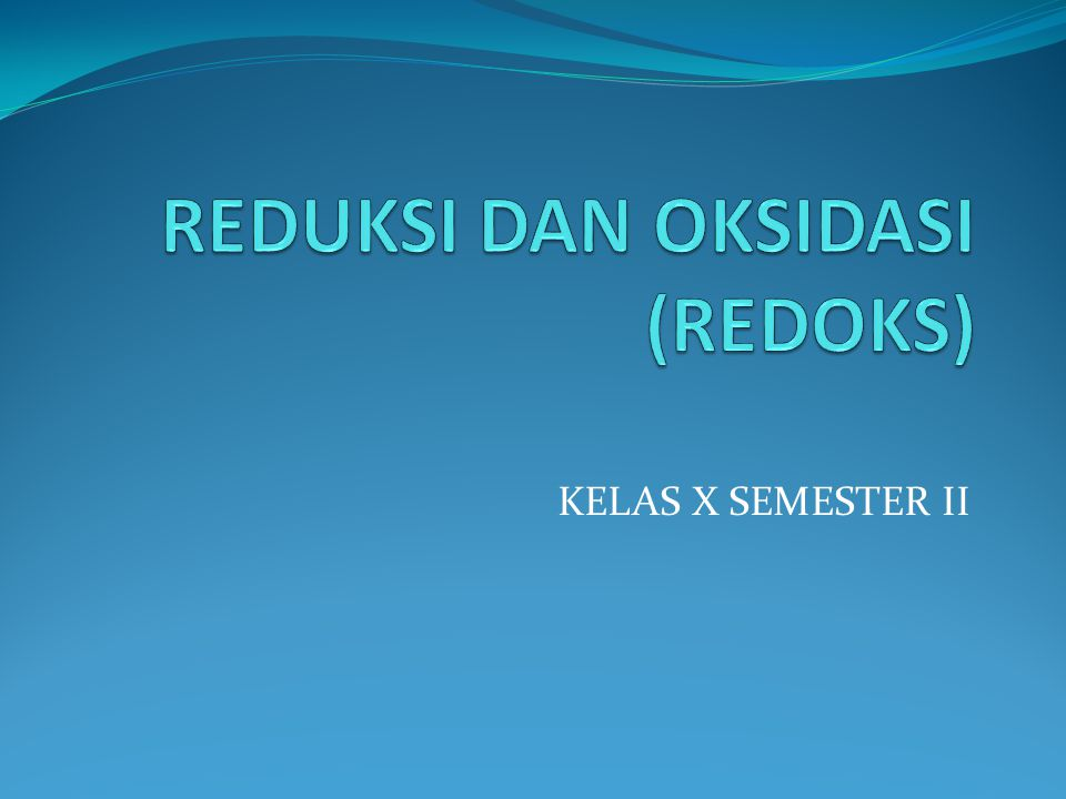REDUKSI DAN OKSIDASI (REDOKS)