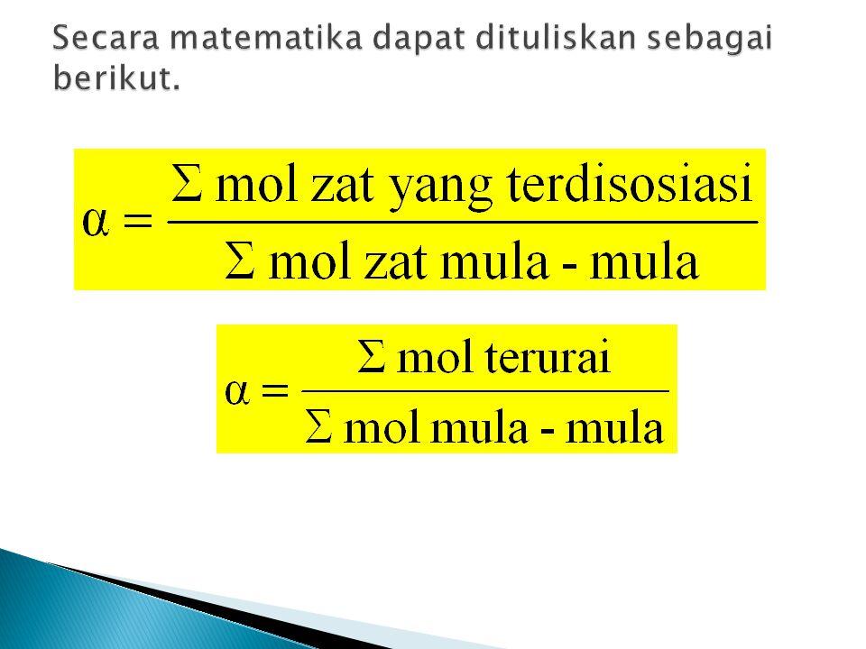 Secara matematika dapat dituliskan sebagai berikut.