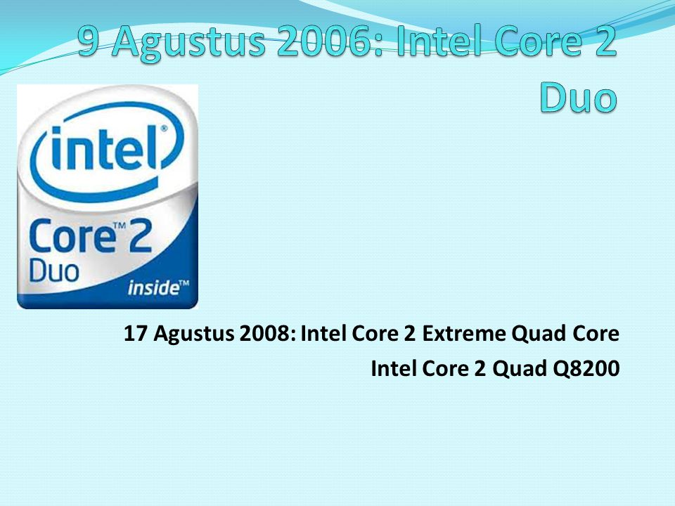 9 Agustus 2006: Intel Core 2 Duo
