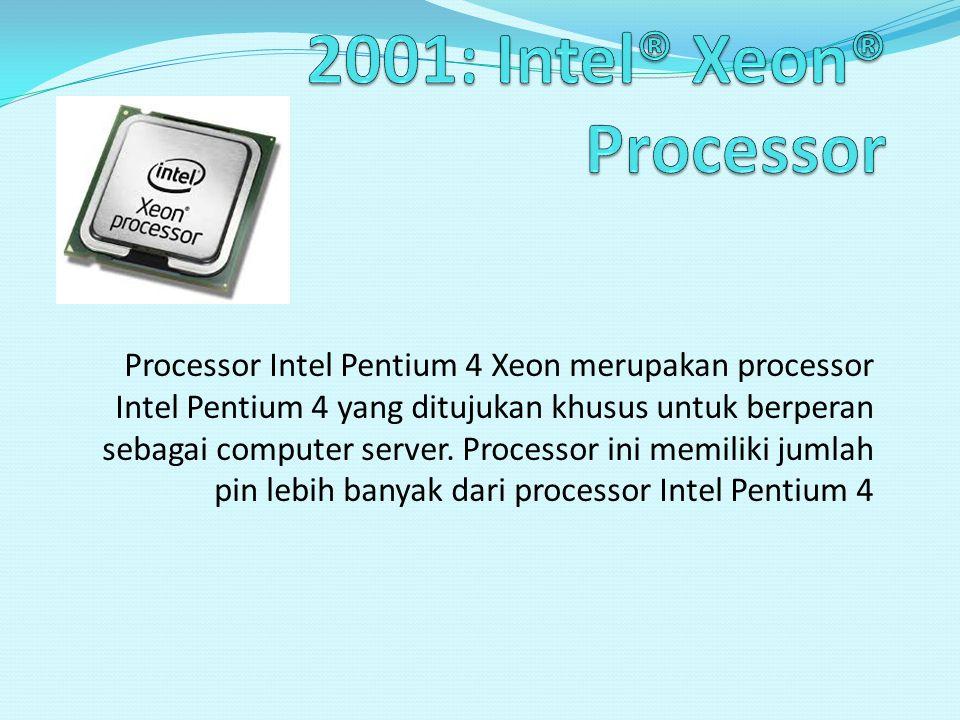 2001: Intel® Xeon® Processor