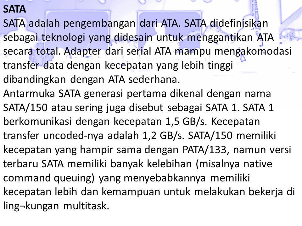 SATA SATA adalah pengembangan dari ATA