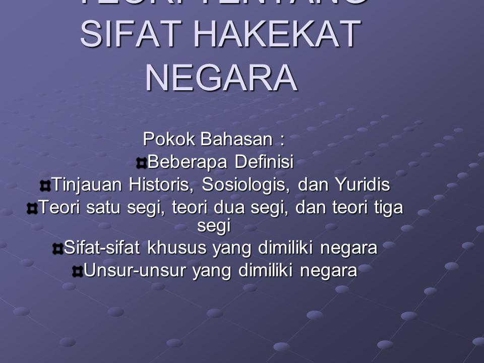 TEORI TENTANG SIFAT HAKEKAT NEGARA