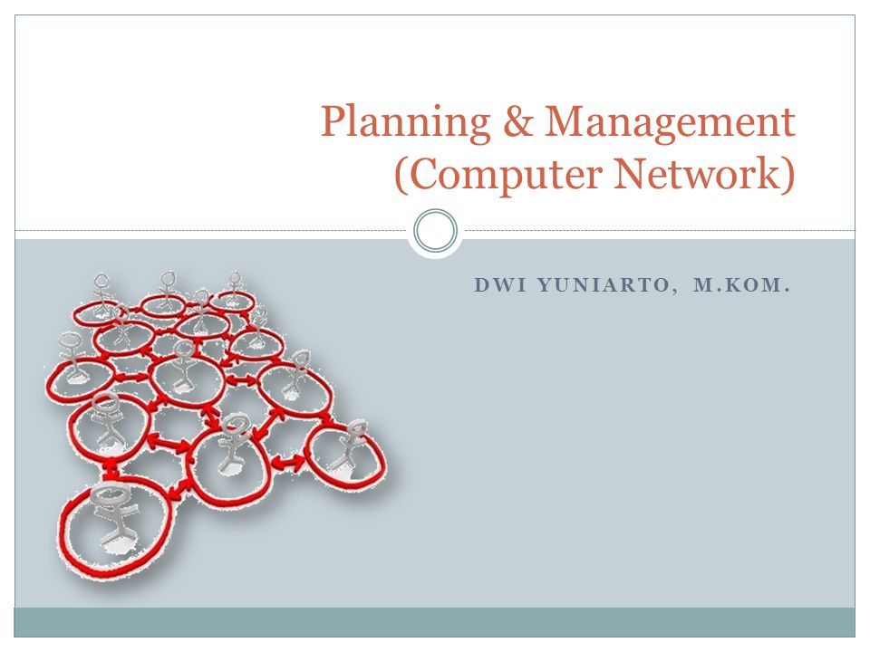 Planning & Management (Computer Network)