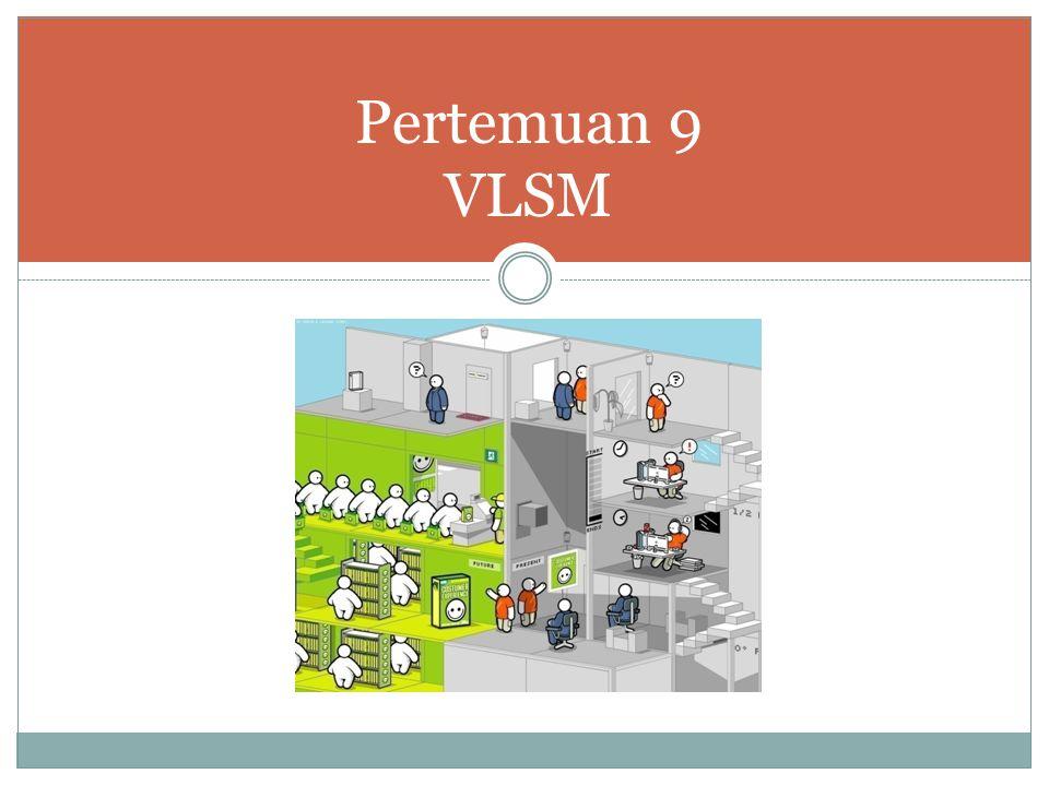 Pertemuan 9 VLSM
