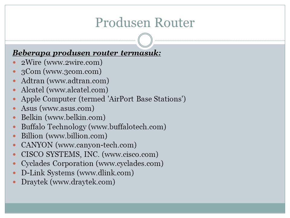 Produsen Router Beberapa produsen router termasuk: