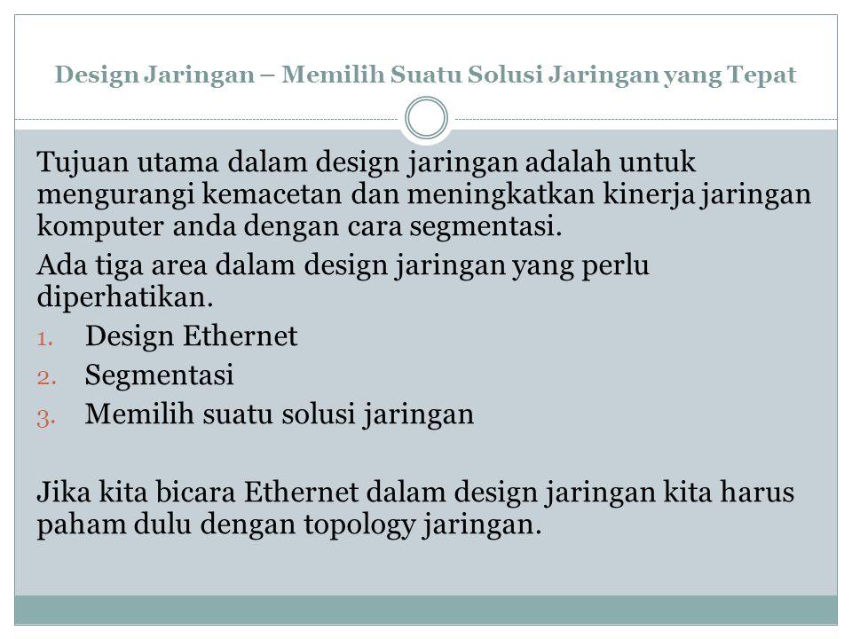 Design Jaringan – Memilih Suatu Solusi Jaringan yang Tepat