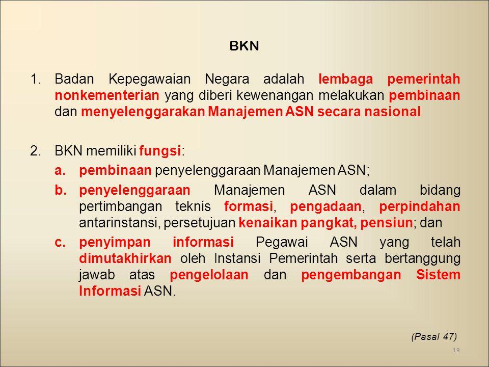 pembinaan penyelenggaraan Manajemen ASN;