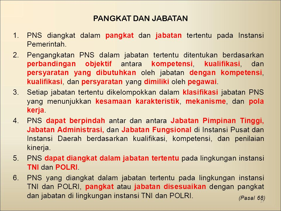 Pangkat dan Jabatan PNS diangkat dalam pangkat dan jabatan tertentu pada Instansi Pemerintah.
