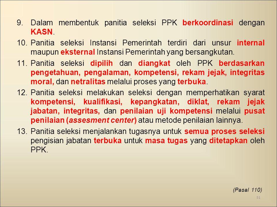 Dalam membentuk panitia seleksi PPK berkoordinasi dengan KASN.