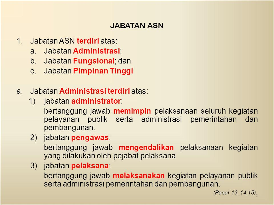 Jabatan ASN terdiri atas: Jabatan Administrasi;