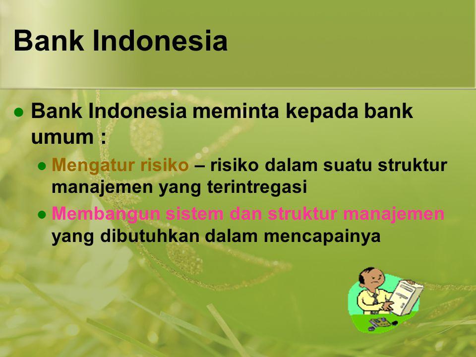 Bank Indonesia Bank Indonesia meminta kepada bank umum :