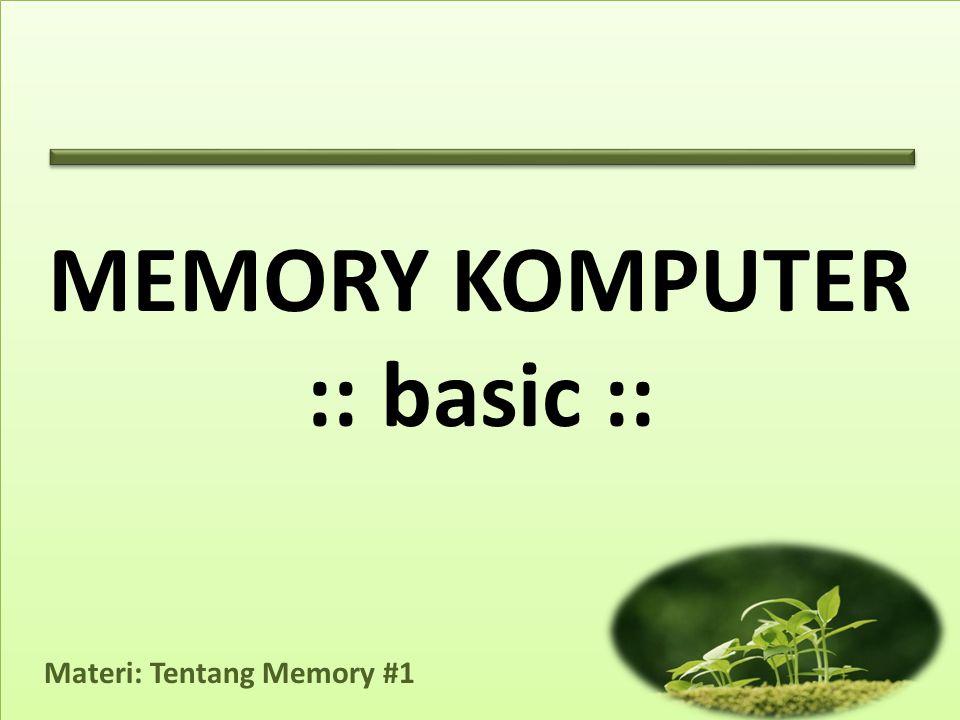 MEMORY KOMPUTER :: basic ::
