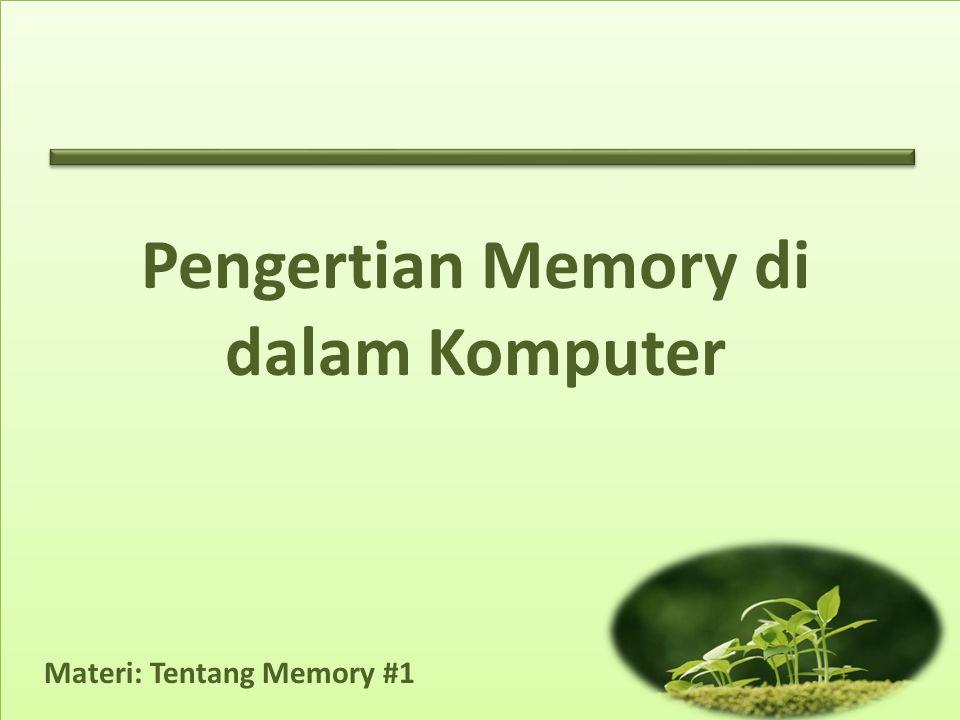 Pengertian Memory di dalam Komputer