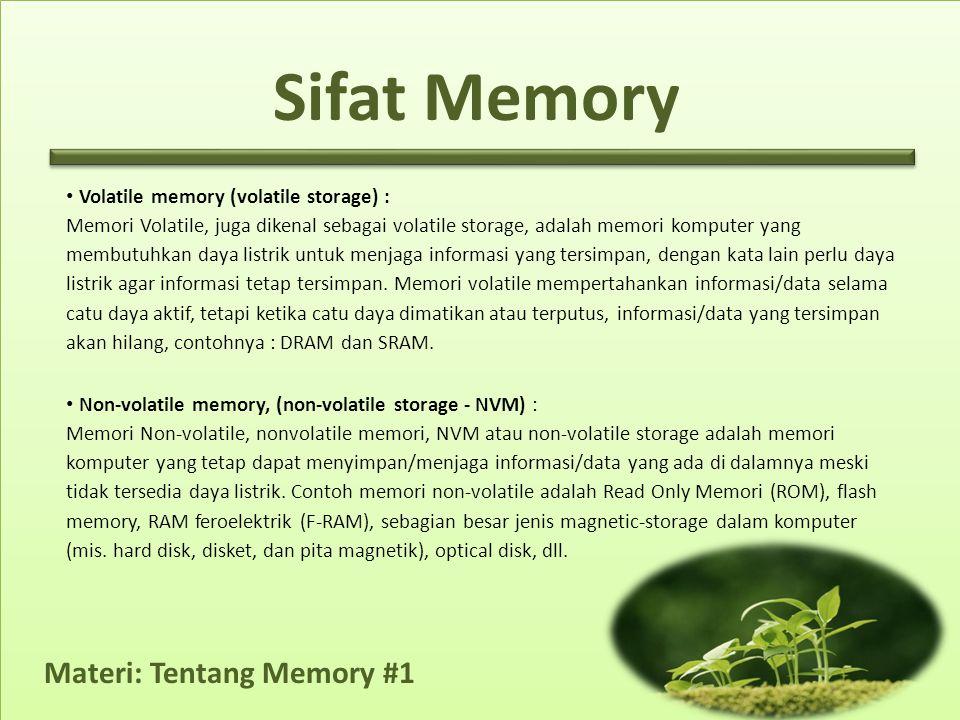Sifat Memory Volatile memory (volatile storage) :