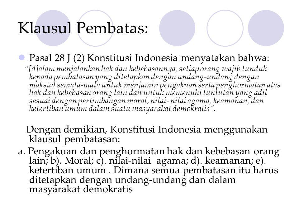 Klausul Pembatas: Pasal 28 J (2) Konstitusi Indonesia menyatakan bahwa: