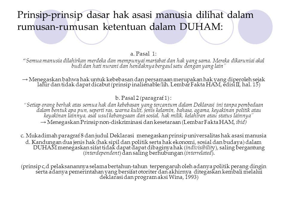 Prinsip-prinsip dasar hak asasi manusia dilihat dalam rumusan-rumusan ketentuan dalam DUHAM: