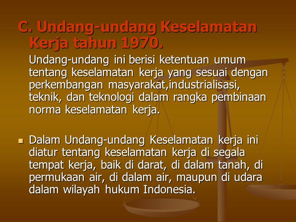 C. Undang-undang Keselamatan Kerja tahun 1970.