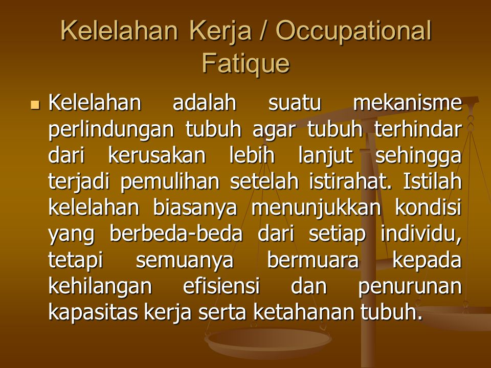 Kelelahan Kerja / Occupational Fatique