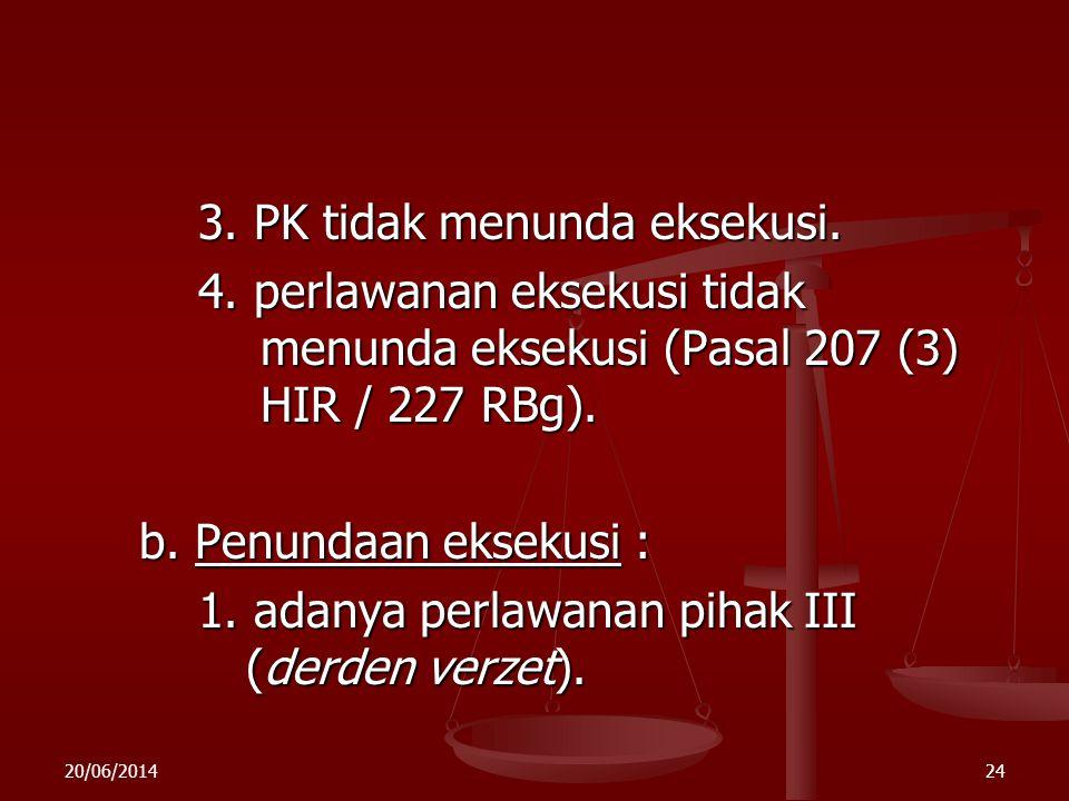 3. PK tidak menunda eksekusi.