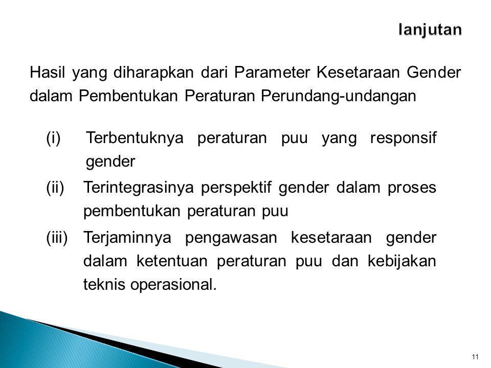 lanjutan Hasil yang diharapkan dari Parameter Kesetaraan Gender dalam Pembentukan Peraturan Perundang-undangan.