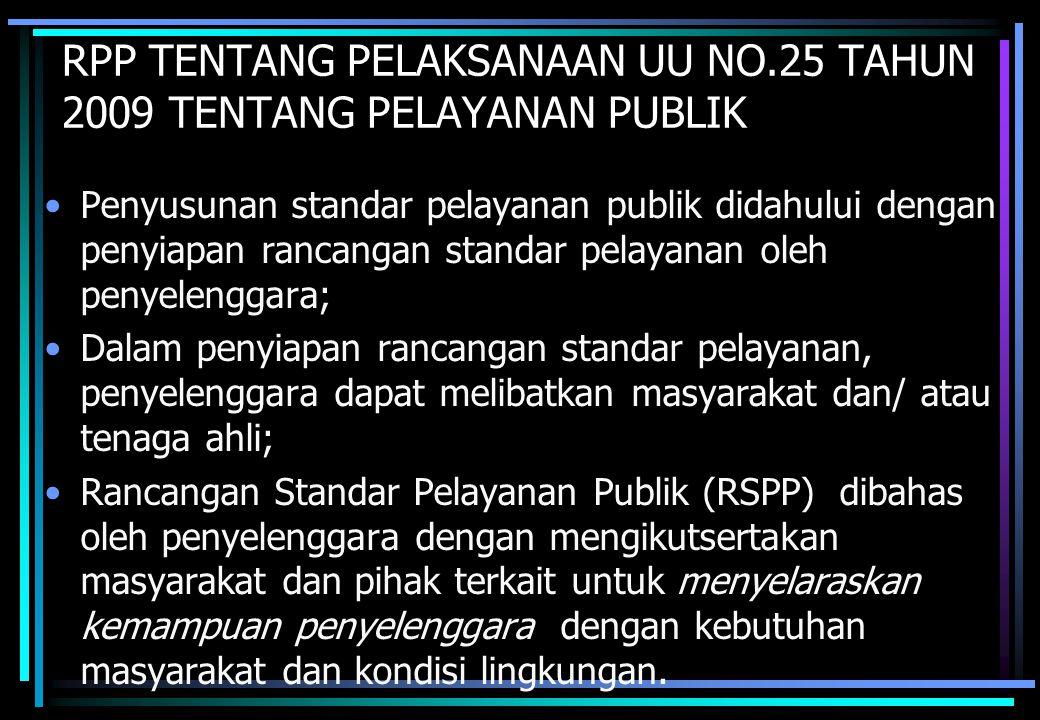 RPP TENTANG PELAKSANAAN UU NO.25 TAHUN 2009 TENTANG PELAYANAN PUBLIK
