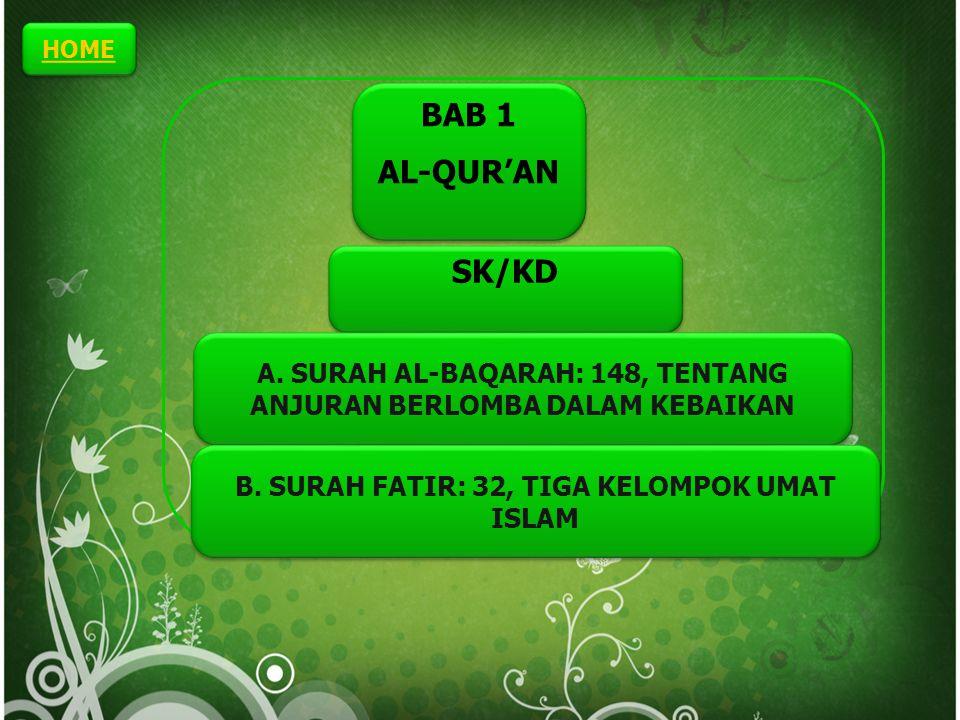 HOME BAB 1. AL-QUR'AN. SK/KD. A. SURAH AL-BAQARAH: 148, TENTANG ANJURAN BERLOMBA DALAM KEBAIKAN.